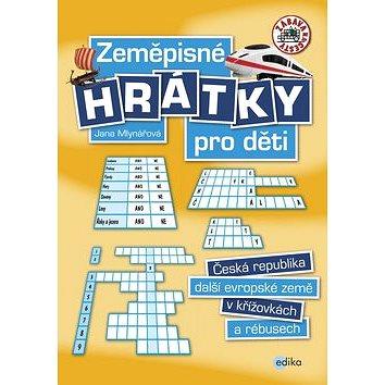 Zeměpisné hrátky pro děti: česká republika, další evropské země v křížovkách a rébuech (978-80-266-1013-7)