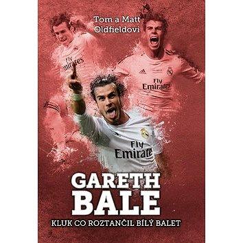 Gareth Bale Kluk co roztančil bílý balet (978-80-7505-403-6)