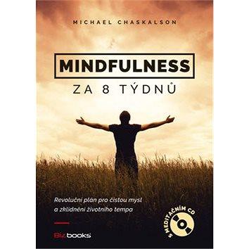 Mindfulness za 8 týdnů + CD: Revoluční plán pro čistou mysl a zklidnění životního tempa (978-80-265-0517-4)