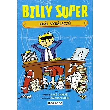 Billy Super Král vynálezců (978-80-253-2862-0)