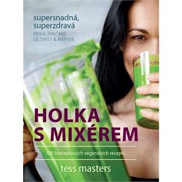 Holka s mixérem: 100 bezlepkových veganských receptů (978-80-7554-027-0)