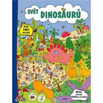 Svět dinosaurů: Hledej obrázky, doplňuj samolepky (978-80-7267-592-0)