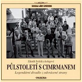 Půlstoletí s Cimrmanem: Legendární divadlo z odvrácené strany (978-80-7432-724-7)