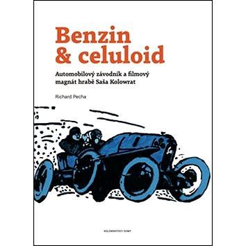 Benzin & celuloid: Automobilový závodník a filmový magnát hrabě Saša Kolowrat (978-80-906473-0-5)