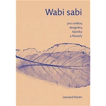 Wabi sabi: pro umělce, designéry, básníky a filozofy (978-80-270-0082-1)