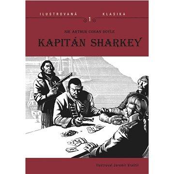 Kapitán Sharkey: Ilustrovaná klasika 1 (978-80-88098-09-6)
