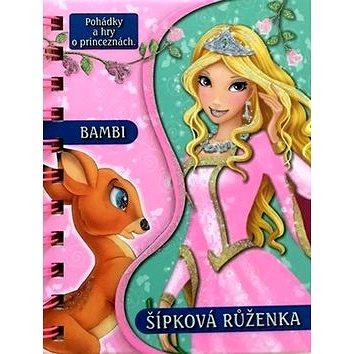 Bambi a Šípková Růženka: Pohádky a hry o princeznách (978-80-7371-990-6)