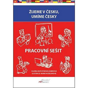 Žijeme v Česku, mluvíme česky Pracovní sešit (978-80-904345-8-5)