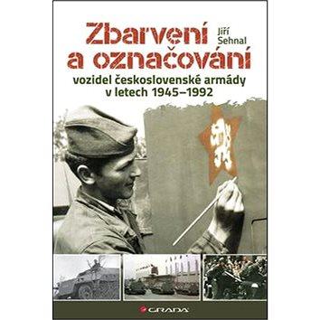 Zbarvení a označování vozidel československé armády 1945-1992 (978-80-271-0142-9)