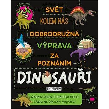 Dobrodružná výprava za poznáním Dinosauři: Svět kolem nás (978-80-242-5350-3)