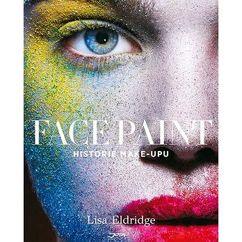 Face Paint: Historie make-upu (978-80-7462-990-7)