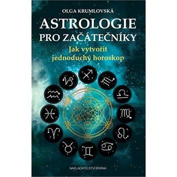 Astrologie pro začátečníky: Jak vytvořit jednoduchý horoskop (978-80-7243-904-1)
