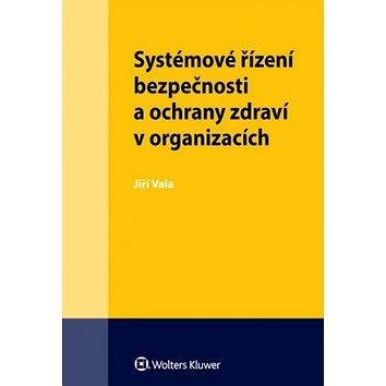 Systémové řízení bezpečnosti a ochrany zdraví v organizacích (978-80-7552-109-5)