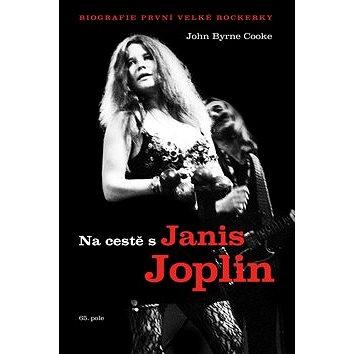 Na cestě s Janis Joplin: Biografie první velké rockerky (978-80-87506-79-0)