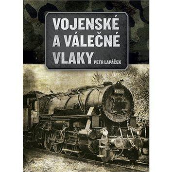 Vojenské a válečné vlaky (978-80-264-1193-2)