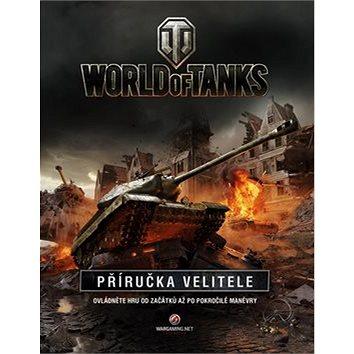 World of Tanks Příručka velitele: Ovládněte hru od začátků až po pokročilé manévry (978-80-251-4707-8)