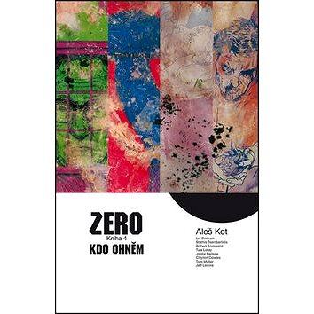 Zero Kdo ohněm: Kniha 4 (978-80-7449-396-6)