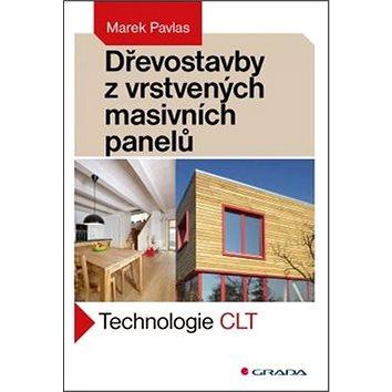 Dřevostavby z vrstvených masivních panelů: Technologie CLT (978-80-271-0055-2)