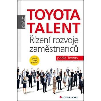 Toyota Talent: Řízení rozvoje zaměstnanců podle Toyoty (978-80-247-5800-8)