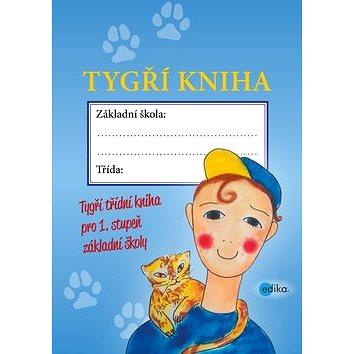 Tygří kniha: třídní tygří kniha pro 1. stupeň základní školy (978-80-266-1007-6)