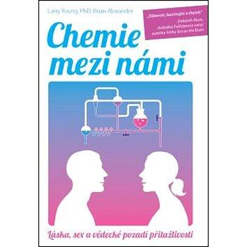 Chemie mezi námi: Láska, sex a vědecké pozadí přitažlivosti (978-80-7554-034-8)