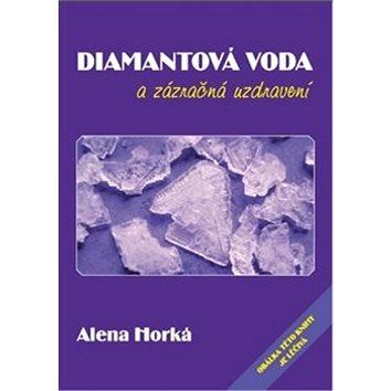Diamantová voda a zázračná uzdravení (978-80-7354-167-5)