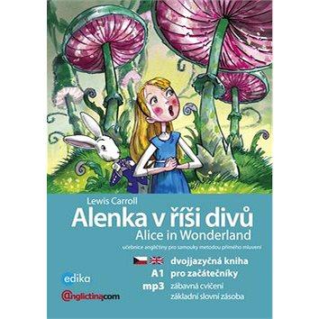 Alenka v říší divů Alice in Wonderland: Dvojjazyčna kniha pro začátečníky + CD mp3 (978-80-266-1005-2)