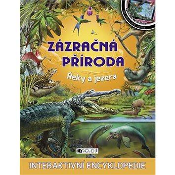 Zázračná příroda Řeky a jezera: Interaktivní encyklopedie (978-80-253-2891-0)