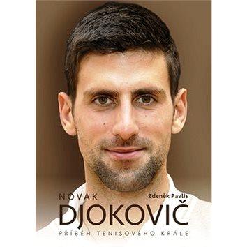 Novak Djokovič: Příběh tenisového krále (978-80-7505-418-0)