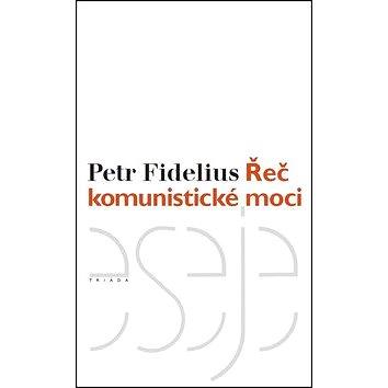 Řeč komunistické moci (978-80-7474-176-0)
