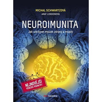 Neuroimunita: Jak udržovat mozek zdravý a mladý (978-80-265-0522-8)