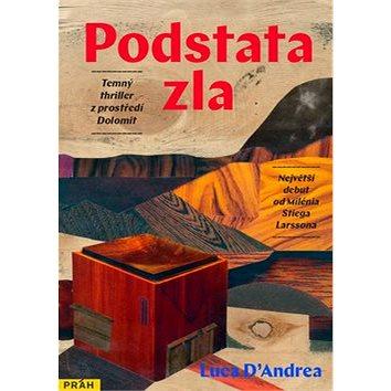 Podstata zla: Temný triller z prostředí Dolomit (978-80-7252-650-5)