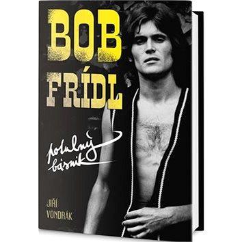 Bob Frídl Potulný básník (978-80-7390-475-3)