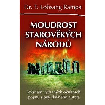 Moudrost starověkých národů: Význam vybraných okultních pojmů slovy slavného autora (978-80-8100-468-1)