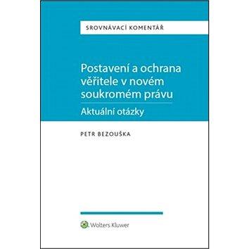 Postavení a ochrana věřitele v novém soukromém právu: Srovnávací komentář (978-80-7552-344-0)