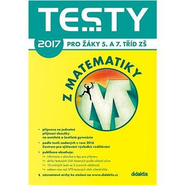 Testy 2017 z matematiky pro žáky 5. a 7. tříd ZŠ (978-80-7358-264-7)