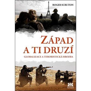 Západ a ti druzí: Globalizace a teroristická hrozba (978-80-7485-101-8)