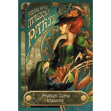 Magická Paříž Prokletí Černé královny (978-80-253-2923-8)