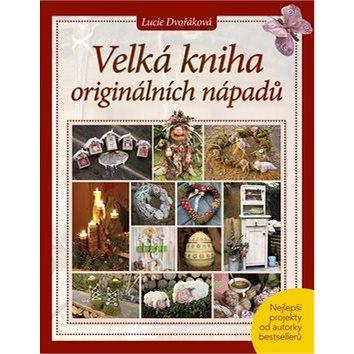 Velká kniha originálních nápadů (978-80-264-1192-5)