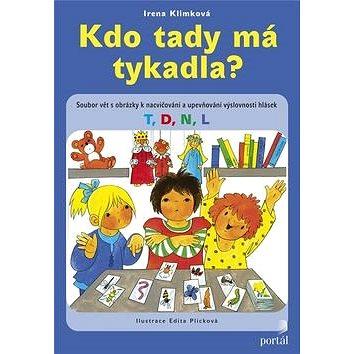 Kdo tady má tykadla?: Soubor vět s obrázky k nacvičování a upevňování výslovnosti hlásek T,D,N,L (978-80-262-1096-2)