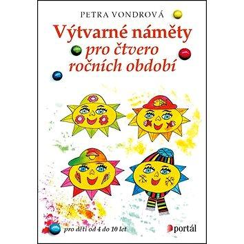Výtvarné náměty pro čtvero ročních období: Pro děti ve věku od 4 do 10 let (978-80-262-1145-7)