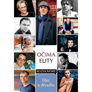 Očima elity Film a divadlo: Rozhovory (978-80-905535-7-6)