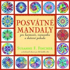 Posvátné mandaly: pro harmonii, rovnováhu a duševní pohodu (978-80-7336-830-2)
