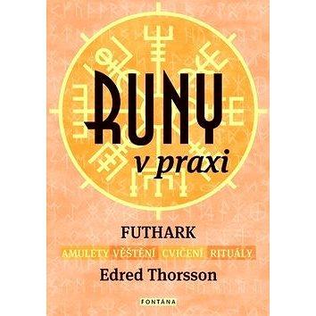 Runy v praxi: FUTHARK - amulety - věštění - cvičení - rituály (978-80-7336-835-7)