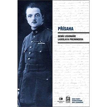 Přísaha: Deník legionáře Ladislava Preiningera (978-80-7557-027-7)