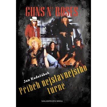 Guns n´ Roses: Příběh nejslavnějšího turné (978-80-7243-914-0)