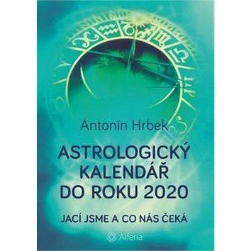 Astrologický kalendář do roku 2020: Jací jsme a co nás čeká (978-80-271-0301-0)