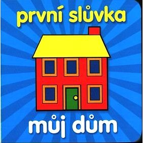 První slůvka Můj dům (978-80-7371-130-6)