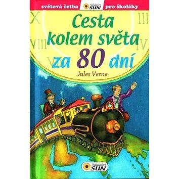 Cesta kolem světa za 80 dní: Světová četba pro školáky (978-80-7371-828-2)