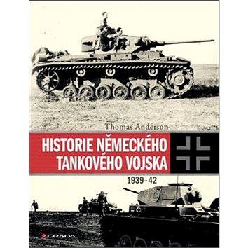 Historie německého tankového vojska: 1939-42 (978-80-247-5863-3)